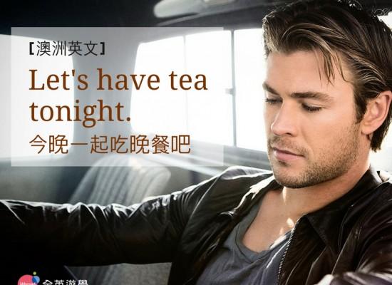 澳洲英文_晚餐 Tea